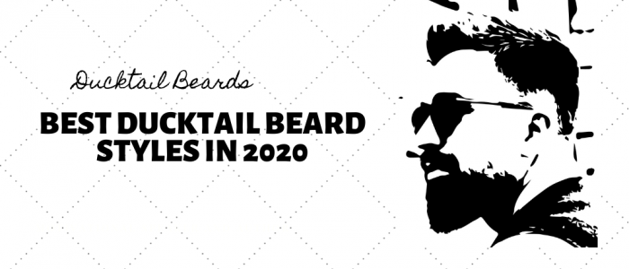 Best Ducktail Beard Styles in 2020 – Tutorial & Pictures